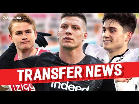 Luka Jović, Daniel James, Matthijs de Ligt TRANSFER NEWS w/Squawka
