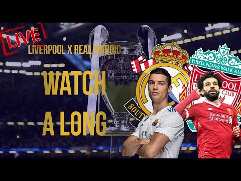 Liverpool x Real Madrid Champions League Final || LIVE  Watch A Long || Commentary