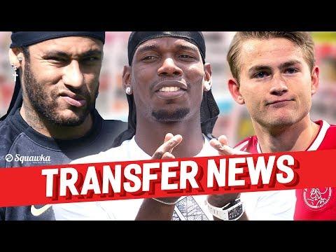 Paul Pogba, Neymar, Matthijs de Ligt TRANSFER NEWS w/Squawka