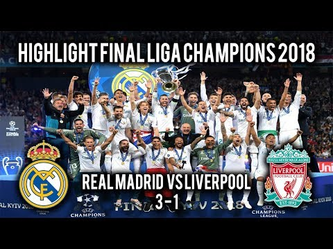 HlGHLlGHT & CUPLIKAN GOL FINAL LIGA CHAMPIONS 2018 – REAL MADRID VS LIVERPOOL (3-1)