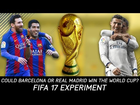Could Barcelona or Real Madrid win the World Cup? – FIFA 17 Experiment