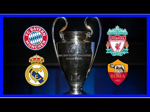 Breaking News | Champions League semi-final preview: Liverpool v Roma, Bayern Munich v Real Madrid