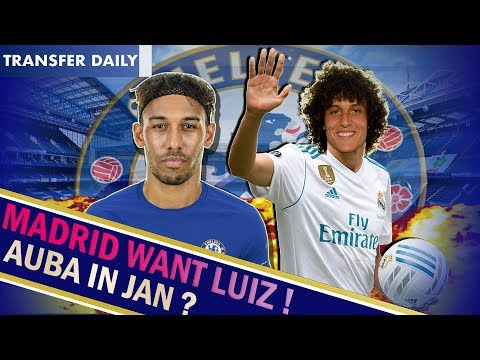 Chelsea Transfer News || Real Madrid WANT David Luiz in Jan? || Aubameyang to Chelsea? ||