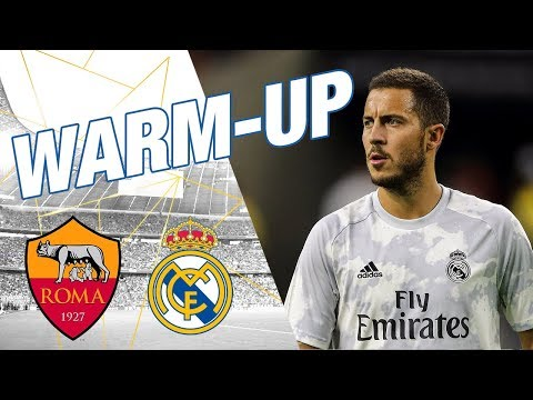 Warm-up | Roma vs Real Madrid