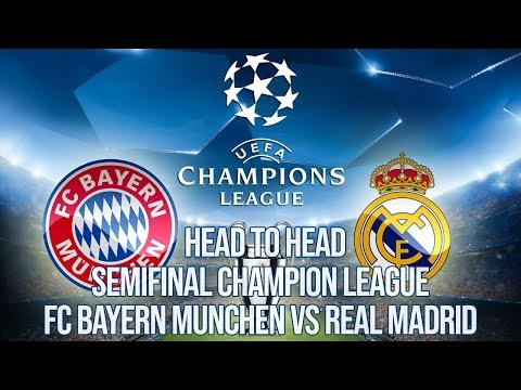 Head to Head Bayern Munchen VS Real Madrid Semifinal Liga Champion 2018