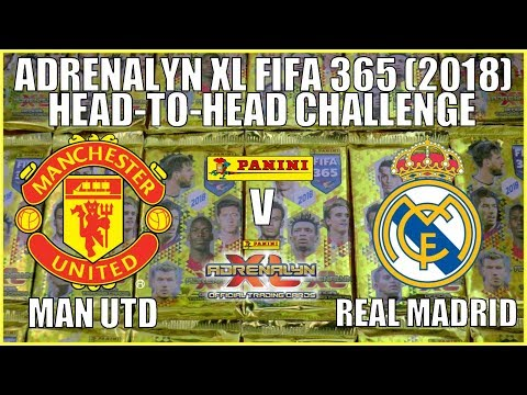 MAN UTD v REAL MADRID | Panini Adrenalyn XL FIFA 365 2018 Trading Cards | HEAD-TO-HEAD CHALLENGE!