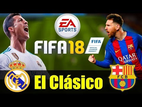 FIFA 18-Real Madrid vs Barcelona (El Clásico Hype)