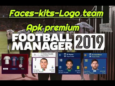 Football Manager 19 Mobile Apk Mod [Nomes reais/Real names] [Rostos real/Real faces] [Kits/Logo]