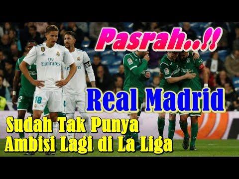 NYERAH!!! Real Madrid Sudah Tak Punya Ambisi Lagi di La Liga 2017/2018