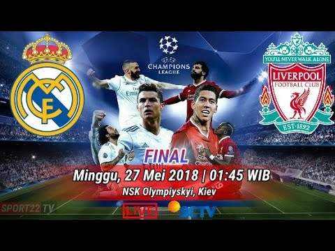 Catat, Ini Jadwal Final Liga Champions Real Madrid Vs Liverpool ● LIVE SCTV