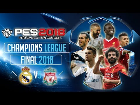 PES 2018 Champions League Final 2018 – Real Madrid vs Liverpool