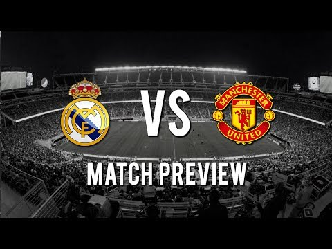 Real Madrid vs Manchester United – 1-1(1-2) Match Preview 23/07/2017 | HD