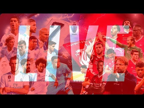 Real Madrid vs Liverpool LIVE Final KYIV 2018