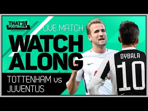 Tottenham vs Juventus LIVE Stream Champions League Watchalong