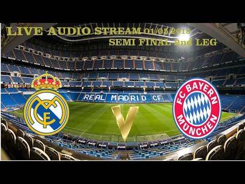 REAL MADRID VS BAYERN MUNCHEN | UCL SF 2-2 | LIVE AUDIO STREAM (NO GOALS OR HIGHLIGHTS)  01/05/2018
