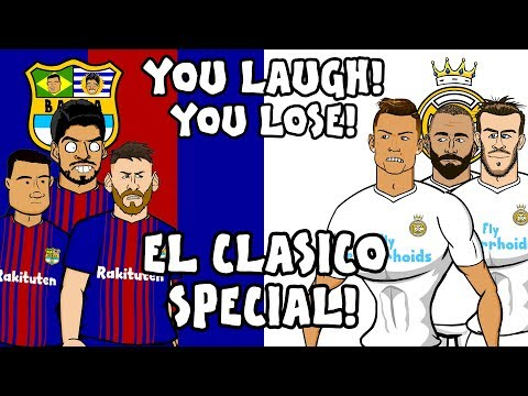🤣EL CLASICO – YOU LAUGH, YOU LOSE!🤣 (Barcelona vs Real Madrid 2-2 2018 Parody)