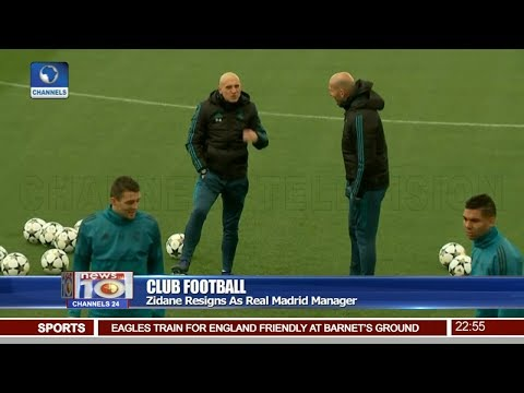 Zidane Resigns As Real Madrid Manager Pt 4 | News@10 |