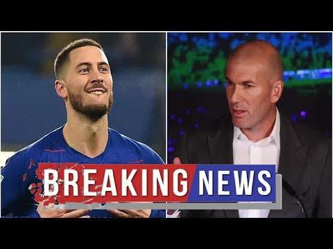 Chelsea transfer news Real Madrid & Zinedine Zidane make their move to sign Eden Hazard from Chelsea