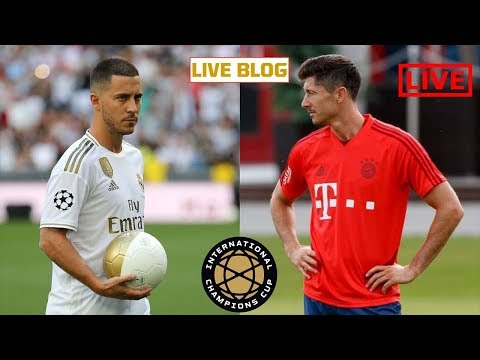 Streaming Bayern Munich vs Real Madrid Live International Champions Cup 2019