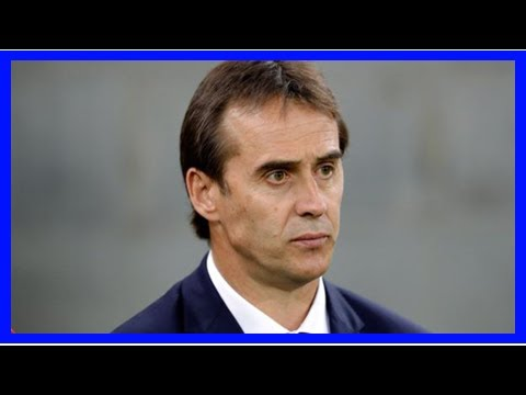 Breaking News | Julen Lopetegui: Real Madrid name Spain manager as new head coach
