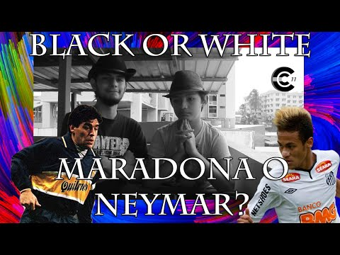 Black or White – Maradona o Neymar , Boca o River , Real Madrid o Juventus