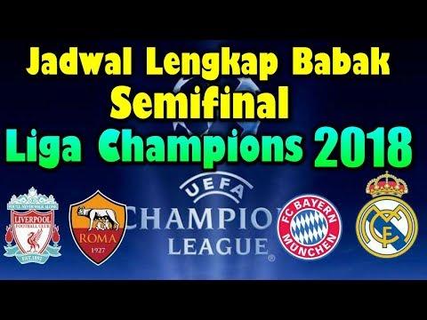 CATAT!!! Jadwal Lengkap Babak Semifinal Liga Champions 2018