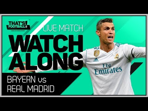 BAYERN MUNICH VS REAL MADRID UCL 2018 LIVE STREAM MATCH CHAT