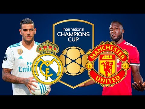 Real Madrid vs Manchester United International Champions Cup