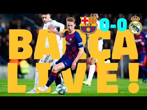 ⚽Barça 0 – 0 Real Madrid | BARÇA LIVE: Warm Up & Match Center #ElClásico