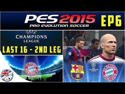 [TTB] PES 2015 – PS4 – Barcelona Vs Bayern Munich – Champions League Last 16 – 2nd Leg – Ep6