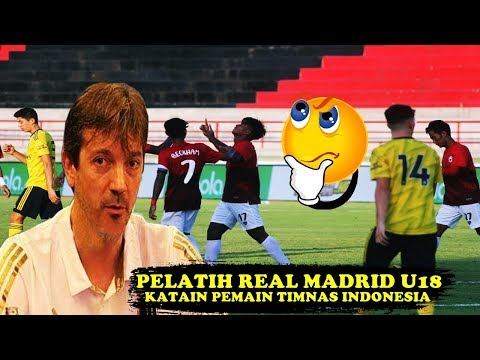 Komentar Pelatih Real Madrid u18 Ini Bikin Heboh Publik Timnas Indonesia International cup 2019