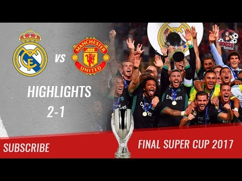 🏆 2017 – Final Supercup 🏆 Real Madrid vs Manchester United 2-1 All Highlights | HD