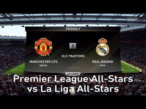 FIFA 18 Premier League All-Stars vs La Liga All-Stars (Manchester United vs Real Madrid)