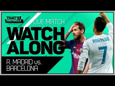 Real Madrid vs Barcelona LIVE Stream Watchalong