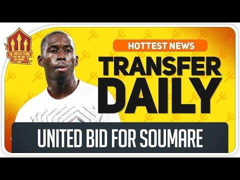 Man Utd Bid for Soumare? Man Utd Transfer News Now