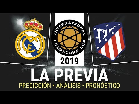 REAL MADRID vs ATLÉTICO | International Champions Cup 2019 | Predicción y Pronóstico