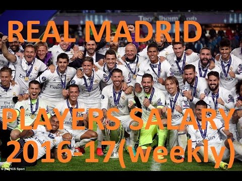 Real Madrid Players Salaries 2016-17 (weekly wage)
