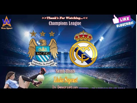 Real Madrid vs Manchester City Live Stream – Champions League Semi-final Football Live Streaming