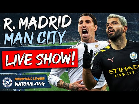 Real Madrid vs Man City LIVE Stream | CHAMPIONS LEAGUE WATCHALONG