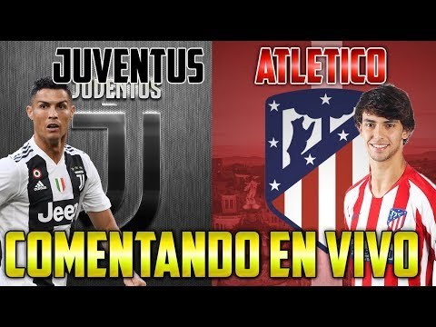 COMENTANDO EN VIVO :: ATLETICO MADRID vs JUVENTUS :: CRISTIANO RONALDO vs JOAO FELIX