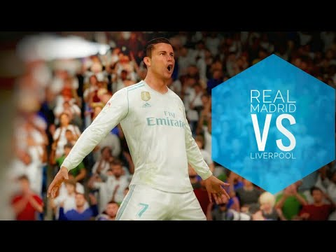FIFA 18 REAL MADRID VS LIVERPOOL
