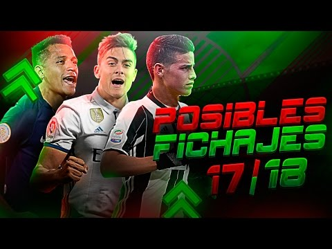 Los 40 Posibles Fichajes Para La Temporada 2017/18