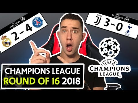 CHAMPIONS LEAGUE 2018 ROUND OF 16 SCORE PREDICTIONS & GOALS – REAL MADRID 2 – 4 PSG & MORE !