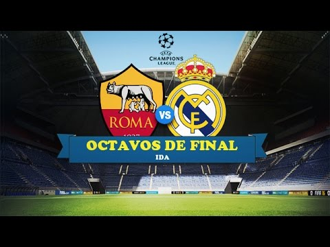 Simulacion FIFA 16 | Roma vs Real Madrid | Octavos De Final | CHAMPIONS LEAGUE | 17 De Febrero
