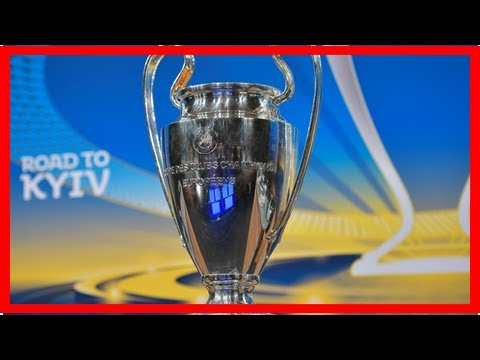 Breaking News | 2018 Champions League Final: Venue, date, start time, tickets
