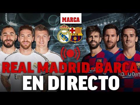 Real Madrid – Barcelona EN DIRECTO: sigue El Clásico EN VIVO I MARCA