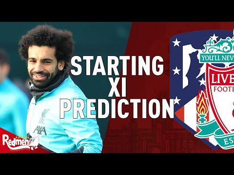 Atletico Madrid v Liverpool | Starting XI Prediction LIVE