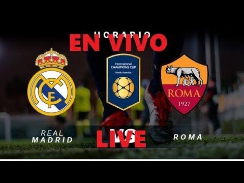 "REAL MADRID vs ROMA INTERNATIONAL CHAMPIONS CUP ICC ""EN VIVO"" ""LIVE"""