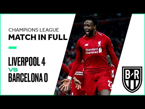 Liverpool vs. Barcelona: Watch the 2018/19 Champions League Classic in Full