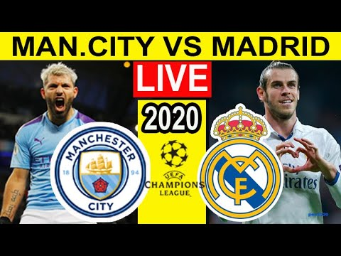 manchester city vs real madrid live | live streaming manchester city vs real madrid 2020 | goal city